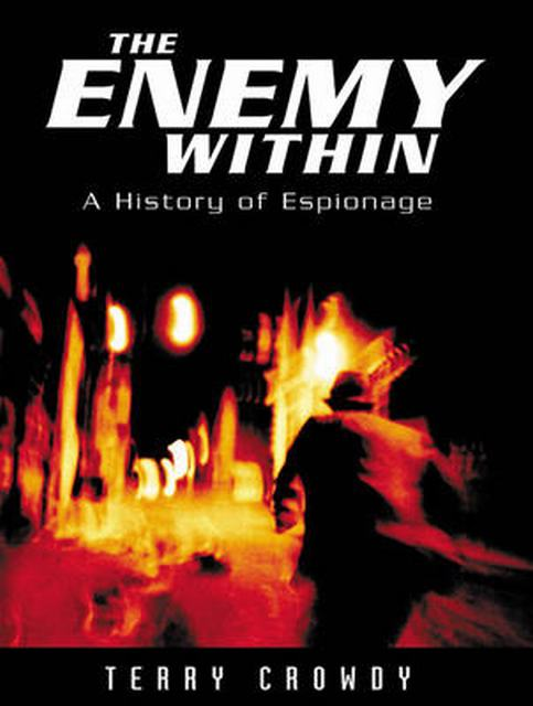 Enemy Within. A History of Espionage 1
